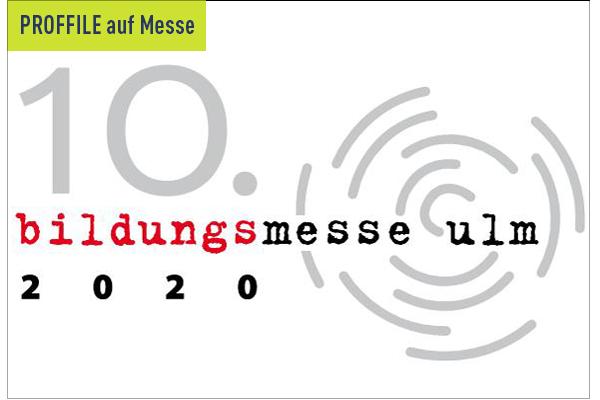 PROFFILE auf der Bildungsmesse Ulm 2020