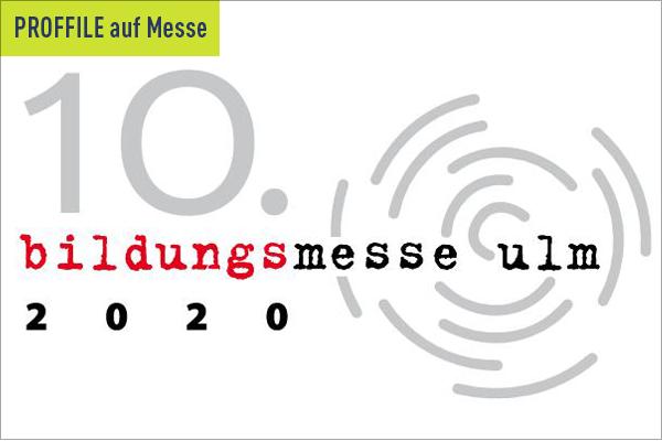 PROFFILE auf der Bilungsmesse Ulm 2020